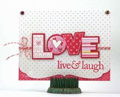 IC319 ~ Love, Live & Laugh by SmilynStef - Cards and Paper Crafts at Splitcoaststampers; valentine; sweet