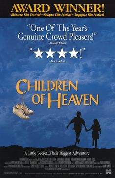 Children Of Heaven: Beautiful Iranian story of  two sibilings.   One of my favorites!!!
