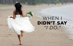 13 Women Share How Their Lives Changed After They Called Off Their Weddings
