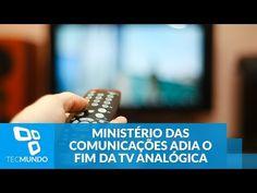 Ministério das Comunicações adia novamente o fim da TV analógica - YouTube