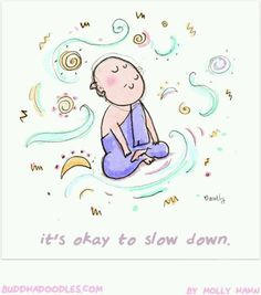 Slow down. Buddha Doodles.