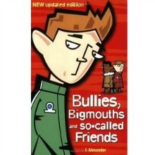 Bullying Book | Bullies, Bigmouths and So-called Friends