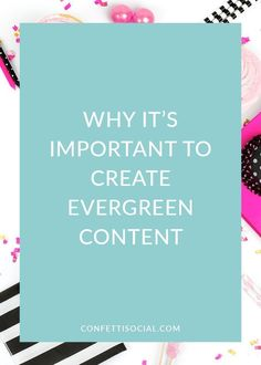 Find out why it's important to create evergreen content on Confetti Social.