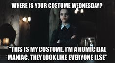 Wednesday Addams, fashionplate, philosopher