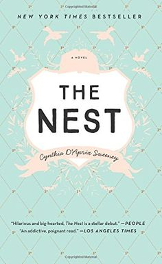 The Nest by Cynthia D'Aprix Sweeney |  My review 3 of 5 Stars, read my review on my blog - YoursTrulyLeNae.com FTC DISCLAIMER: We are a participant in the Amazon Services LLC Associates Program, an affiliate advertising program designed to provide a means for us to earn fees by linking to Amazon.com and affiliated sites.