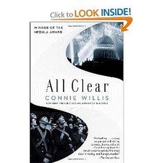 "All Clear by Connie Willis  The sequel to Blackout.  Time travel historians in WW2 (see notes on ""Blackout"")"