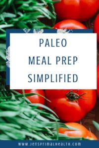 Did you just begin your paleo journey and you're wondering what you're going to eat? I know it can be overwhelming in the beginning. That's why I put these tips together to help you navigate the early days of your new journey. #paleo #paleodiet #mealprep #jensprimalhealth