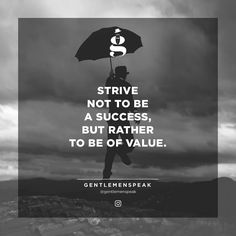 Strive to be a person of value. . Dont forget: Turn Post Notification On! Wallpapers in bio link. . . #GentlemenSpeak #Gentleman #Quotes #Follow #Blogger #Entrepreneur #Life #Motivation #Inspiration #InstaGood #InstaDaily #Quotestagram #QuoteOfTheDay #PhotoOfTheDay #Goals #Hustle #SocialSaturday #ShoutoutSaturday #SmallBusinessSaturday #SaturdayStyle #BlackAndWhite #Success #Value #WorkHard