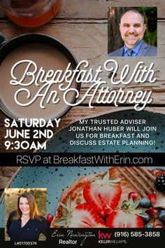 When you lose someone close to you it makes you think. Many of my clients have a large portfolio of homes and have not yet taken the steps to protect their empire. Join me for breakfast where I have invited my trusted Estate Planning Attorney Jonathon Huber with Huber Law Group. Take the time to join this conversation. It's an important one to have! #elkgrove #realtor