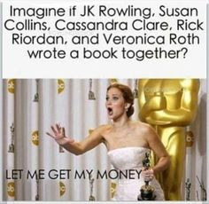 Rowling (Harry Potter), Suzanne Collins (The Hunger Games), Cassandra Clare (The Mortal Instruments), Rick Riordan (Percy Jackson), Veronica Roth (Divergent) and Jennifer Lawrence Memes Br, Book Memes, Book Quotes, Percy Jackson, Veronica Roth, Book Of Life, The Book, I Love Books, My Books