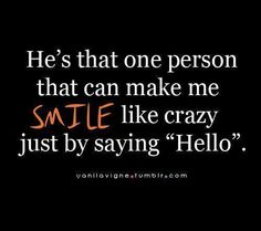 """He's that ONE person that can make me SMILE like crazy just by saying """"Hello"""" ❤"""