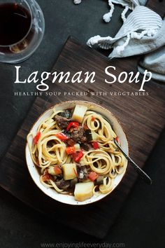 Lagman soup is a noodle soup with lots of vegetables, delicious meat, and the best broth, that is flavour with the perfect herb combination. This is an Uzbek recipe that you have to try. This is healthy soup and the best comfort food perfect for fall and cold winter days. #healthyrecipe #souprecipe #veggiesoup #soup #healthy