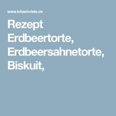 Rezept Erdbeertorte, Erdbeersahnetorte, Biskuit,