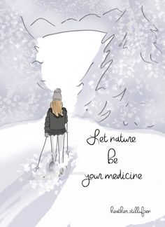 Let Nature Be your Medicine WINTER Nature by RoseHillDesignStudio