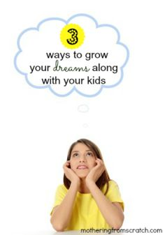 As we're raising our children, sometimes the full realization of our dreams has to wait. This post gives 3 ways to keep your dreams alive and growing as you raise your kids!