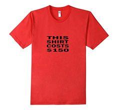 Men's This Shirt Costs ... https://www.amazon.com/dp/B01M4FV0TE/ref=cm_sw_r_pi_dp_x_ZtT.xb9T0GCFY