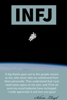 INFJ: Giving thanks to those who understand my need for space!