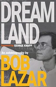 EBook Dreamland: An Autobiography Author Bob Lazar and George Knapp Got Books, Books To Read, Bob Lazar, What To Read, Book Photography, Free Reading, Reading Online, Nonfiction, Book Lovers