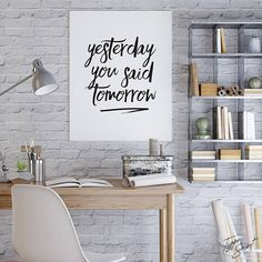Yesterday You Said Tomorrow Print Motivational Poster Stop