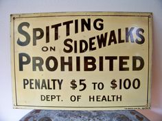 Early 1900's Spitting Prohibited Sign by SundriesandSalvage