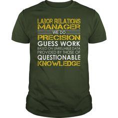 Labor Relations Manager We Do Precision Guess Work Job Shirts