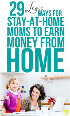 29 Legit Ways for Stay-at-Home Moms to Earn Money from Home