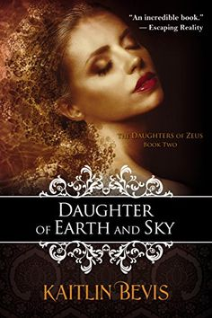 Daughter of Earth and Sky (The Daughters of Zeus Book 2) by Kaitlin Bevis http://www.amazon.com/dp/B00XT7RS42/ref=cm_sw_r_pi_dp_afsOvb1EMPEKE