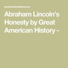 Abraham Lincoln's Honesty by Great American History -