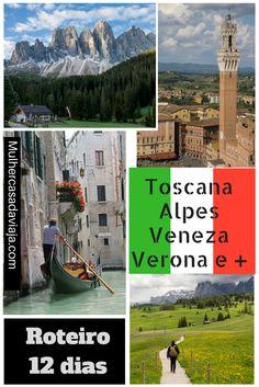 Roteiro de 12 dias passando por Milão, Siena, cidades fortificadas da Toscana, Veneza, Montanhas Dolomitas, Trento e Verona.