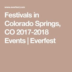 Festivals in Colorado Springs, CO 2017-2018 Events | Everfest
