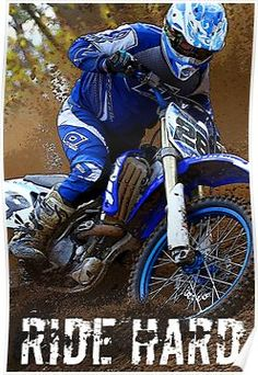 'Ride Hard' Poster by Samantha Dean Motocross Quotes, Dirt Bike Quotes, Motorcross Bike, Bmx, Dual Sport, Moto Bike, Jeep Stuff, Dirt Bikes, Race Day