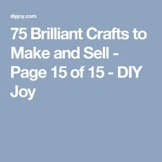75 Brilliant Crafts to Make and Sell - Page 15 of 15 - DIY Joy