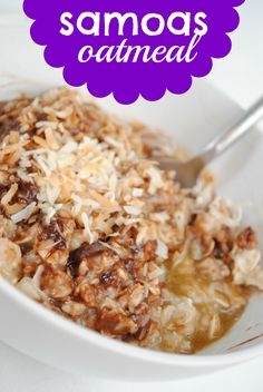 desserts and designs.: Samoas Oatmeal, This one really needs to be ...