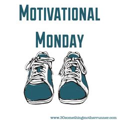 Motivational Monday ~ Run Happy! - 30 Something Mother Runner