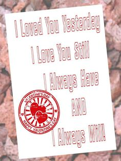 Check out this item in my Etsy shop https://www.etsy.com/listing/265875171/valentines-day-seal-always-love-you
