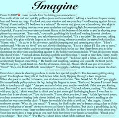 I think this might be my favorite Harry imagine One Direction Images, Direction Quotes, Harry Styles Imagines, 1d And 5sos, Harry Edward Styles, My Life, Love You, Shit Happens, Feelings