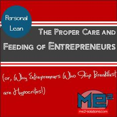 Blog Series: The Proper Care and Feeding of Entrepreneurs (or, Why Business Owners Who Skip Breakfast are Hypocrites) - Entrepreneurs suck at taking care of themselves. Honestly. We're great at taking care of clients and employees and remembering to feed our pets, but we let our own care go. Good management in business means always improving and respecting the people you work with. But that also means respecting yourself.