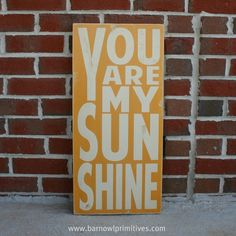 You Are My Sunshine Sign Typography Word Art in Golden Yellow Heavily Distressed. $90.00, via Etsy.