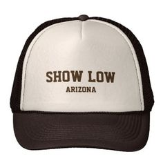 3fd6a19f0fe  SHOW LOW ARIZONA Trucker Hat -  travel  trip  journey  tour