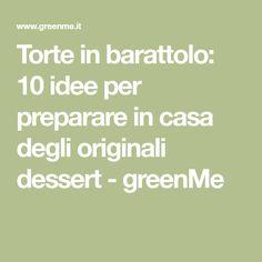 Torte in barattolo: 10 idee per preparare in casa degli originali dessert - greenMe