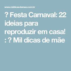 ᐅ Festa Carnaval: 22 ideias para reproduzir em casa!  : ᐅ Mil dicas de mãe