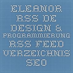 ELEANOR-RSS.DE - Design & Programmierung - Rss Feed Verzeichnis- Seo