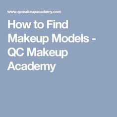 How to Find Makeup Models - QC Makeup Academy