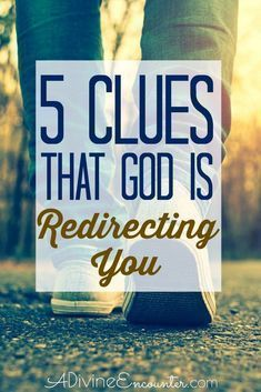 5 Clues That God is Changing Your Course - A Divine Encounter