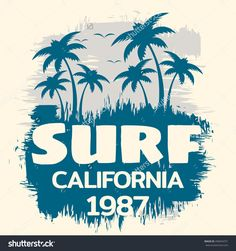 Vector illustration on the theme of surf and surfing in California.  Grunge background. Vintage design. Typography, t-shirt graphics, poster, banner, flyer, postcard
