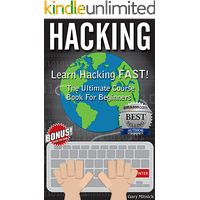 HACKING: Learn Hacking FAST! Ultimate Course Book For Beginners (Includes FREE Step-by-Step Video Series)