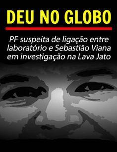 PF suspeita de ligação entre laboratório e Sebastião Viana em investigação na Lava Jato