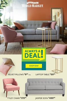 At Cost Plus World Market, we make it easy for you to update your space for less. Our Always a Deal products include stylish, value-priced finds for your living room that you'll love!