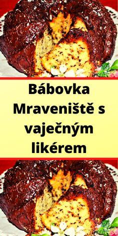 Bábovka Mraveniště s vaječným likérem Meatloaf, Steak, Beef, Homemade, Chicken, Food, Meat, Home Made, Essen