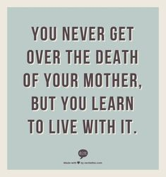 41 Best Mother Death Quotes Images Thoughts Messages Thinking
